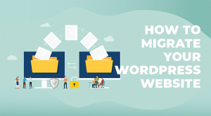 how to migrate your wordpress website