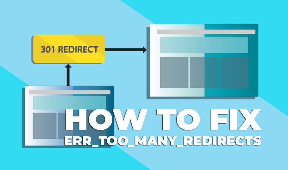 how to fix ERR_TOO_MANY_REDIRECTS